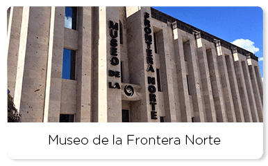 Entrance of the museum of the la Frontera Norte