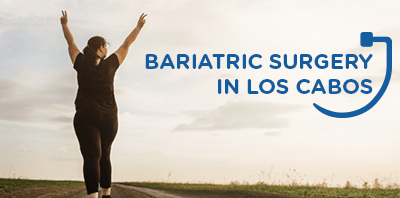 Bariatric surgery in                                         Los Cabos