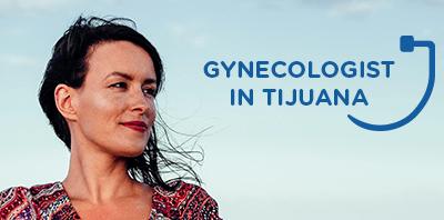 Gynecology in                                         Tijuana